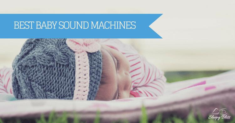 Best Baby Sound Machines Reviews