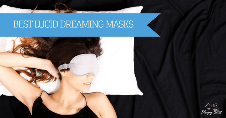 Best Lucid Dreaming Masks